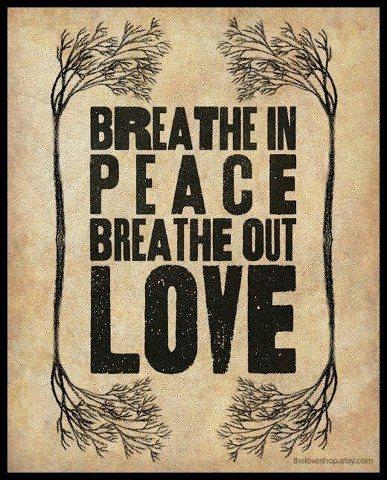 BreatheInPeaceBreatheOutLove