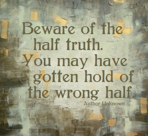 BewareoftheHalfTruth