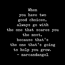 2ChoicesChangeScareGrowQuote