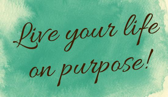 LiveYouLifeOnPurpose