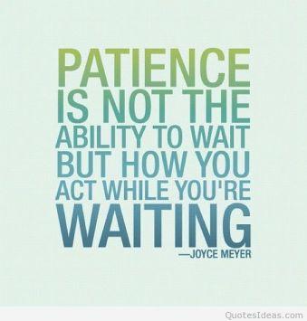 PatienceActWaitingQuote
