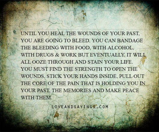 UNTIL-YOU-HEAL-THE-WOUNDS-OF-YOUR-PAST..jpg